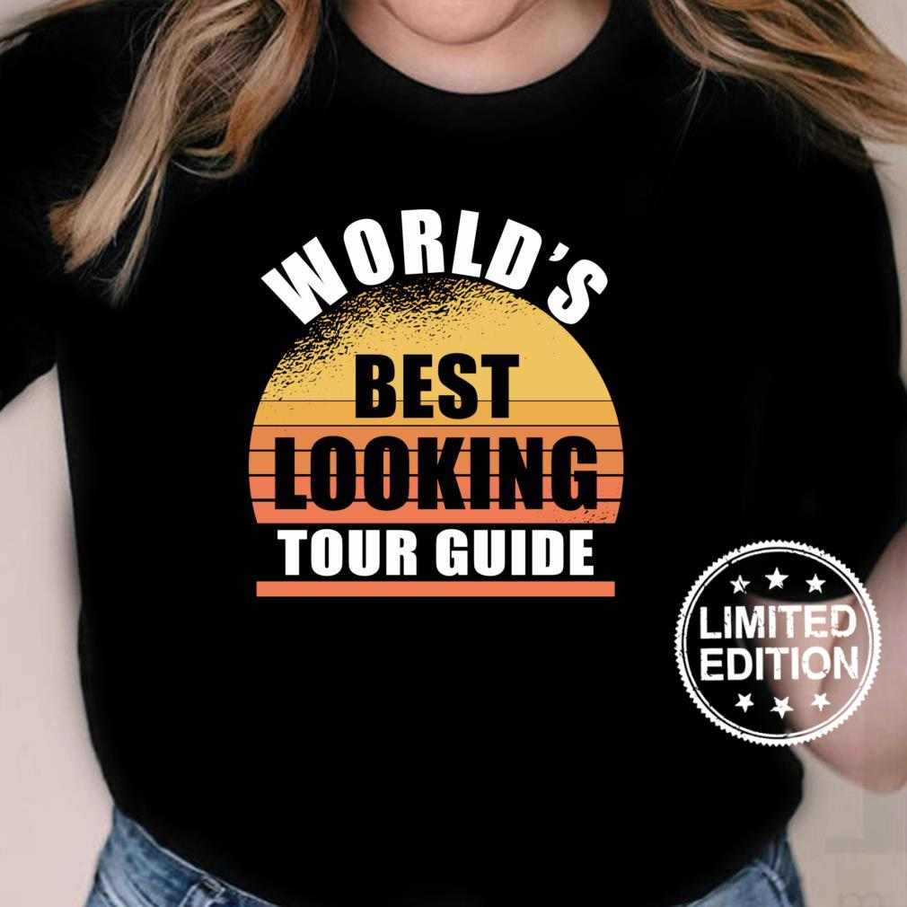 Funny Tour Guide best looking travel sarcasm Shirt ladies tee