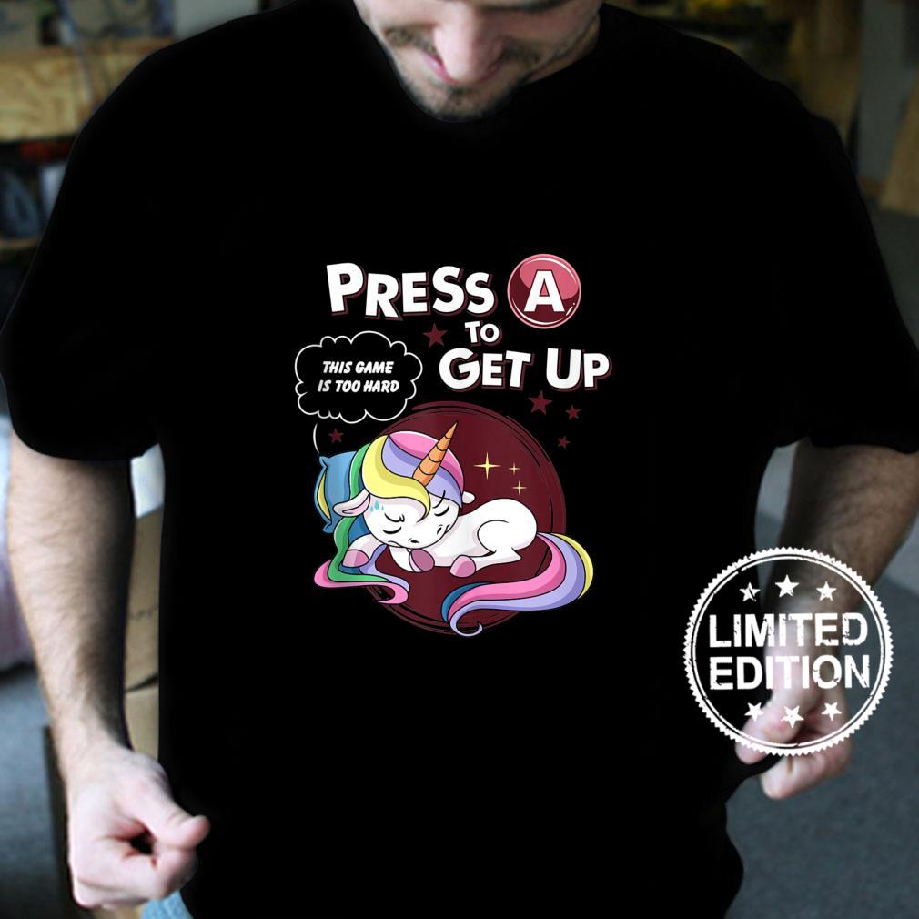 Press A To Get Up This Game Is Too Hard Lazy Gamer Unicorn Shirt
